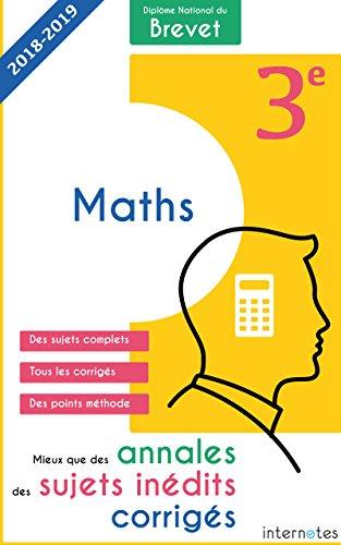Mieux que des annales : des sujets inédits corrigés-  Diplôme National du Brevet Maths - 3e: Troisième - Épreuve de Mathématiques - DNB (French Edition)