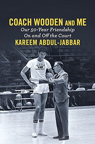 Coach Wooden and Me: Our 50-Year Friendship On and Off the Court por Kareem Abdul-Jabbar