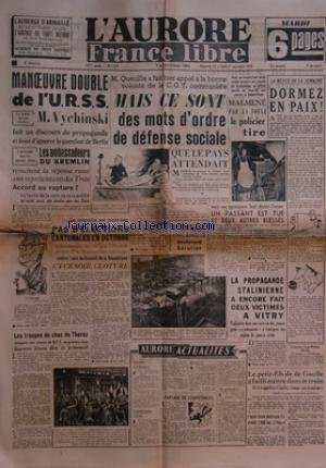 AURORE FRANCE LIBRE L' No 1256 Du 26/09/1948 - MANOEUVRE DOUBLE DE L'URSS / M. VYCHINSKI FAIT UN DISCOURS DE PROPAGANDE - LES AMBASSADEURS DU KREMLIN REMETTENT LA REPONSE RUSSE -M. QUEUILLE FAIT APPEL A LA BONNE VOLONTE DE LA CGT COMMUNISTE -LES TROUP