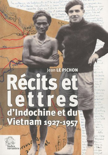 Récits et lettres d'Indochine et du Vietnam : 1927-1957