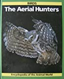 Encyclopaedia of the Animal World: Aerial Hunters and Flightless Birds (Encyclopedia of the animal world series)