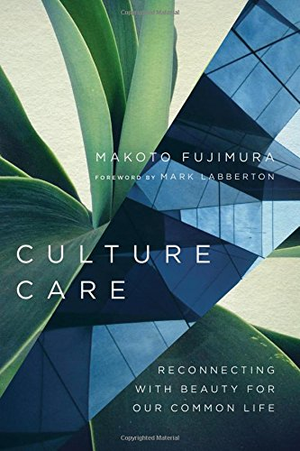Culture Care: Reconnecting with Beauty for Our Common Life por Makoto Fujimura