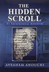The Hidden Scroll: An Archeological Adventure by Avraham Anouchi (2009-11-05)