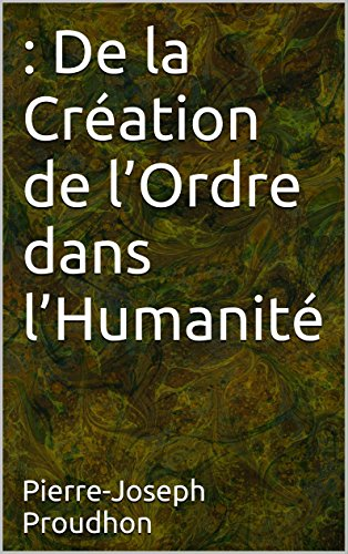 : De la Création de l'Ordre dans l'Humanité