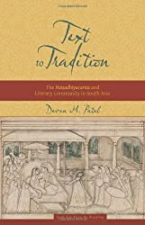 Text to Tradition: The Naisadhiyacarita and Literary Community in South Asia (South Asia Across the Disciplines) by Deven M. Patel (2014-01-07)