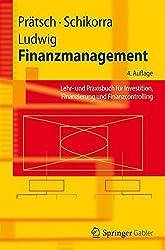 Finanzmanagement: Lehr- und Praxisbuch für Investition, Finanzierung und Finanzcontrolling (Springer-Lehrbuch) (German Edition)