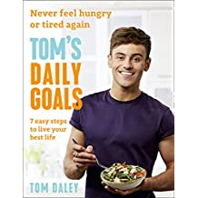 Tom's Daily Goals: Never Feel Hungry or Tired Again