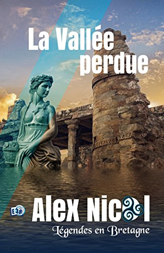 La vallée perdue: Légendes en Bretagne (38 rue du Polar) par Alex Nicol