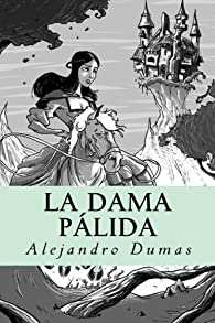 La Dama Pálida par Alejandro Dumas