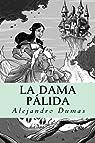 La Dama Pálida par Dumas