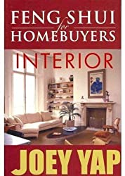 [Feng Shui for Homebuyers - Interior: A Definitive Guide on Interior Feng Shui for Homebuyers] (By: Joey Yap) [published: January, 2006]
