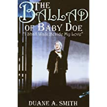 The Ballad of Baby Doe: I Shall Walk Beside My Love by Duane A. Smith (2002-03-15)