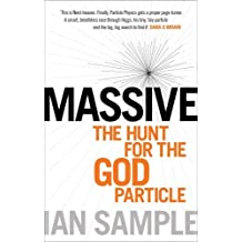 Massive: The Hunt for the God Particle by Ian Sample (2011-03-07)