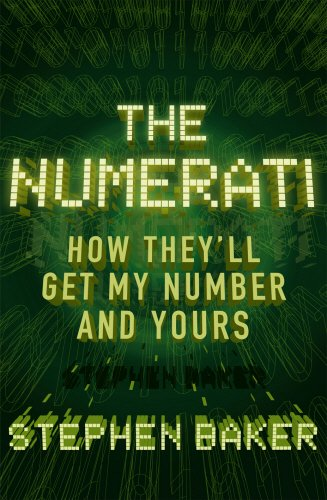 The Numerati: How They'll Get My Number and Yours: In Which They'll Get My Number and Yours