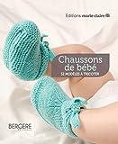 Coffret Chaussons de bébé : 30 modèles à tricoter...