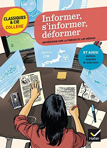 Informer, s'informer, déformer: anthologie sur la presse et les médias par Mathilde Sorel