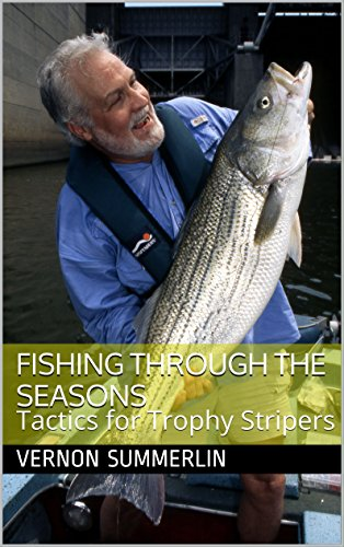 Fishing Through the Seasons: Tactics for Trophy Stripers (Freshwater Fishing Series Book 5) (English Edition)
