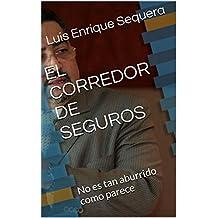 EL CORREDOR DE SEGUROS: No es tan aburrido como parece (Spanish Edition)