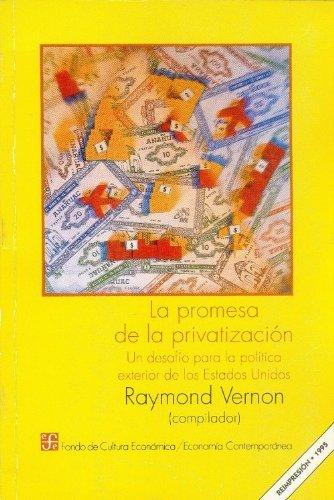 La promesa de la privatizaci??n : un desaf??o para la pol??tica exterior de los Estados Unidos (Economia) (Spanish Edition) by Vernon Raymond (comp.) (1992-01-01)