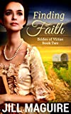 Mail Order Bride: Finding Faith: Clean Western Historical Romance (Brides of Virtue Book 2)