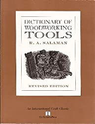 Dictionary of Woodworking Tools C.1700-1970 and Tools of Allied Trades (International Craft Classic)