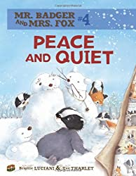 Peace and Quiet (Mr. Badger & Mrs. Fox (Library))