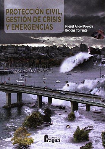 Protección civil. Gestión de crisis y emergencias por Miguel POVEDA CRIADO