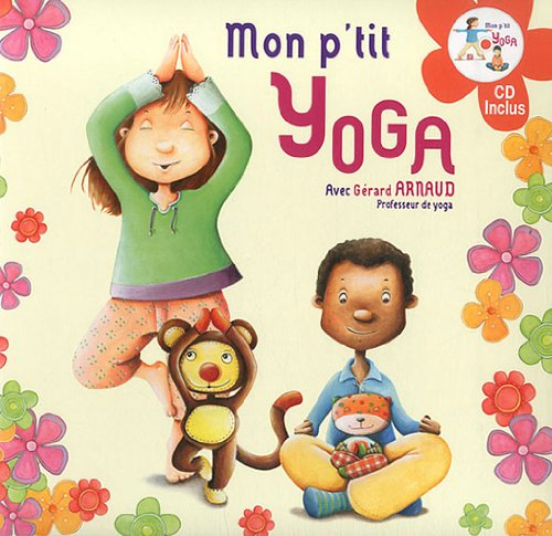 Mon p'tit yoga (1CD audio) par Gérard Arnaud, Bruno Robert, Rémi Guichard