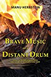 Front cover for the book Brave Music of a Distant Drum: Sequel to the prize-winning novel, Ama, a Story of the Atlantic Slave Trade by Manu Herbstein