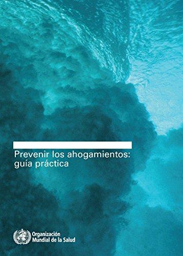 Prevenir Los Ahogamientos: Guia Practica