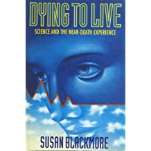 Dying to Live: Science and the Near-death Experience