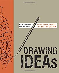 Drawing Ideas: A Hand-Drawn Approach for Better Design by Mark Baskinger (2013-11-19)