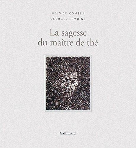 La sagesse du maître de thé par Georges Lemoine, Héloïse Combes