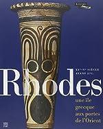 Rhodes - Une île grecque aux portes de l?Orient, XVe-Ve siècle avant J.-C. de Anne Coulié