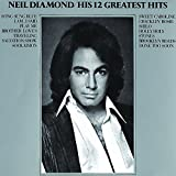 Neil Diamond: His 12 Greatest Hits (Audio CD)