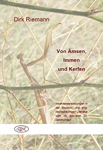 Von Ämsen, Immen und Kerfen: Insektendarstellungen in der deutsch- und englischsprachigen Literatur vom 18. bis zum 20. Jahrhundert