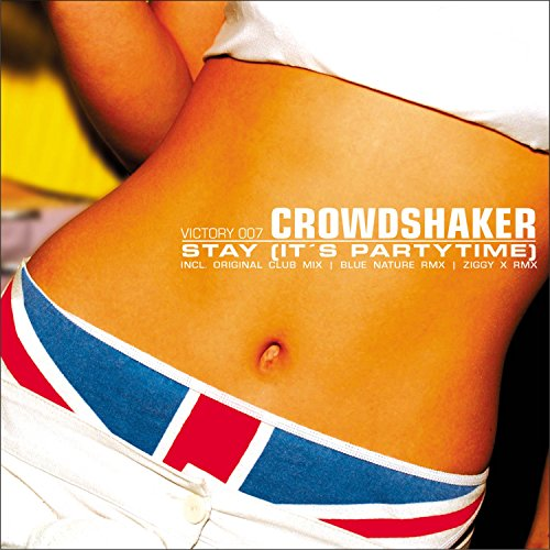 Crowdshaker - Stay (It's Party Time)