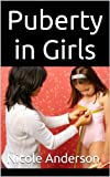 Best Puberty Book For Girls - Puberty in Girls: A guide to helping girls Review