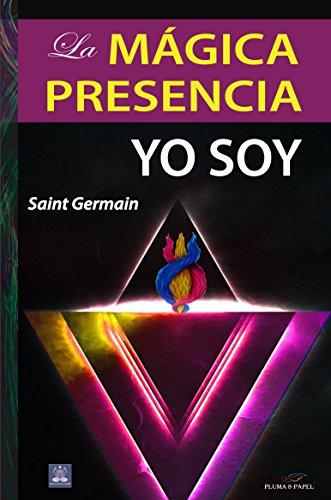 La Mágica Presencia Yo Soy por Maestro Saint Germain