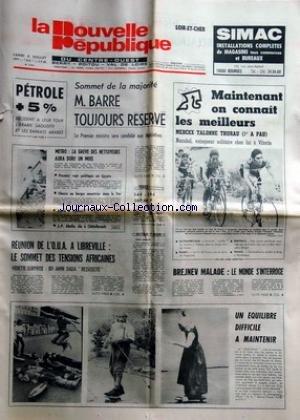 NOUVELLE REPUBLIQUE (LA) [No 9961] du 04/07/1977 - SOMMET DE LA MAJORITE / BARRE RESERVE -LES CONFLITS SOCIAUX -REUNION DE L'O.U.A. A LIBREVILLE / LE SOMME DES TENSIONS AFRICAINES / AMIN DADA RESSUSCITE -ALERTE A DJIBOUTI -J.P. ABELIN ELU A CHATELLERAULT -BREJNEV MALADE / LE MONDE s'INTERROGE -LES SPORTS / MERCKX - THURAU - NAZABAL