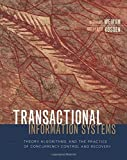 Transactional Information Systems: Theory, Algorithms, and the Practice of Concurrency Control and Recovery (The Morgan Kaufmann Series in Data Management Systems) by Gerhard Weikum (2001-06-04)