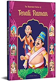 The Illustrated Stories Of Tenali Raman: Classic Tales From India