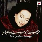Montserrat Caballé - Die großen Erfolge