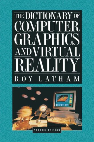 The Dictionary of Computer Graphics and Virtual Reality par Roy Latham