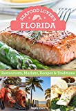 Seafood Lover's Florida's Gulf Coast: Restaurants, Markets, Recipes & Traditions (Seafood Lovers' Guide to the Gulf Coast)