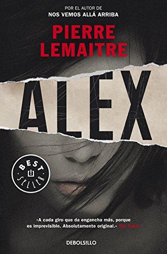 Alex (Un caso del comandante Camille Verhoeven 2) (BEST SELLER) por Pierre Lemaitre