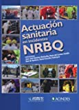 Actuacion Sanitaria en Incidentes Nrbq