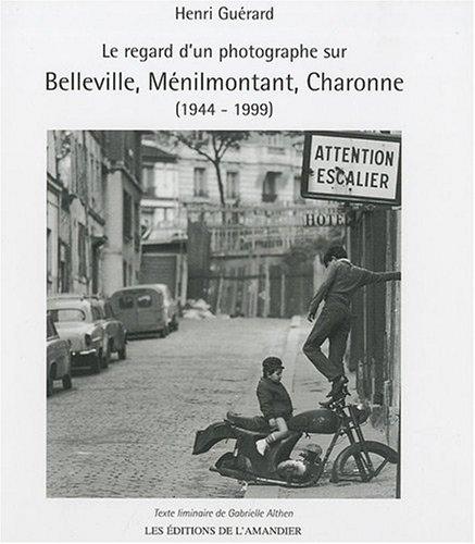 Le regard d'un photographe sur Belleville, Ménilmontant, Charonne : (1944-1999)