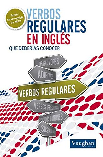 Vaughan Verbos Regulares en Inglés que deberías conocer