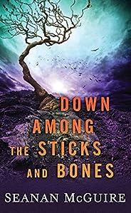 Down Among the Sticks and Bones: Wayward Children